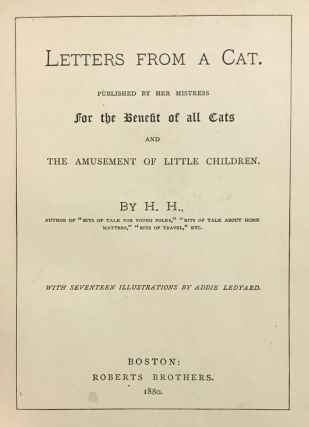 Letters from a Cat. Published by Her Mistress for the Benefit of All Cats and the Amusement of Little Children