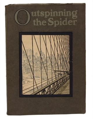 Outspinning the Spider: The Story of Wire and Wire Rope. John Kimberly Mumford.