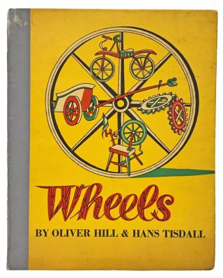 Wheels. Oliver Hill, Hans Tisdall, illustrator.
