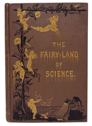 The Fairy-Land of Science. Arabella Buckley.