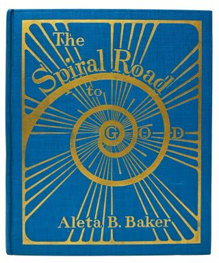 The Spiral Road to God: A Book for Children and Their Parents. Aleta Baker, Gibbs Mason, illustrator.