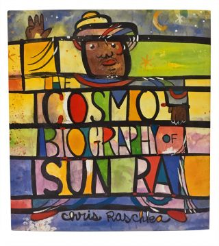 The Cosmobiography of Sun Ra: The Sound of Joy Is Enlightening. Chris Raschka, Sun Ra.