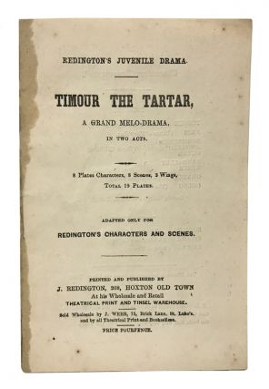 Timour the Tartar, A Grand Melo-Drama. With: Redington's Characters and Scenes in Timour the Tartar