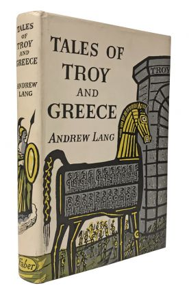 Tales of Troy and Greece. Andrew Lang, Edward Bawden, illustrator.