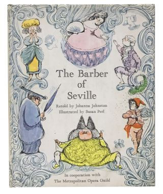 The Story of The Barber of Seville. Johanna Johnston, Susan Perl, Pierre Beaumarchais, Gioachino...