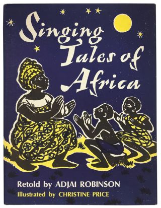 Singing Tales of Africa. Adjai Robinson, Christine Price