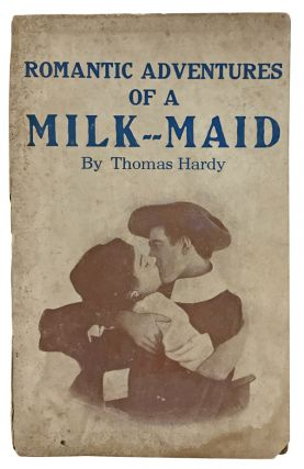 Her Shattered Idol or the Romantic Adventures of a Milk Maid. Thomas Hardy