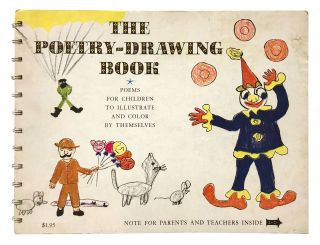 The Poetry-Drawing Book: Poems for Children to Illustrate and Color by Themselves. William Cole,...