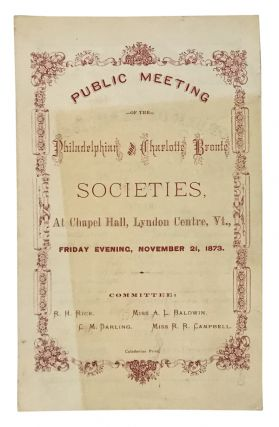 Program of the Public Meeting of the Philadelphian and Charlotte Brontë Societies. Charlotte...