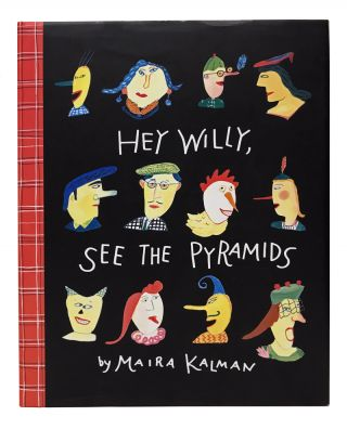 Hey Willy, See the Pyramids. Maira Kalman
