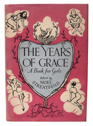 The Years of Grace. A Book for Girls. Noel Streatfeild, Elizabeth Arden, Rumer Godden