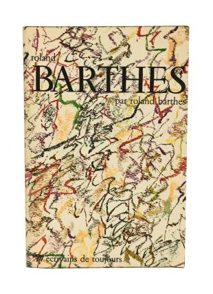 Roland Barthes par Roland Barthes. Roland Barthes, Paul Ricoeur