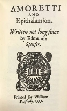 Amoretti and Epithalamion. Written Not Long Since by Edmunde Spenser
