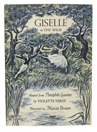 Giselle or The Wilis. Théophile Gautier, Violette Verdy, Marcia Brown