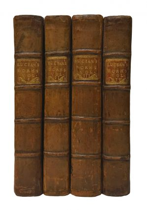 The Works of Lucian, Translated from the Greek, by several Eminent Hands. With The Life of Lucian, A Discourse on his Writings, and a Character of some of the Present Translators. Written by John Dryden, Esq.
