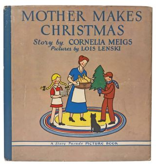 Mother Makes Christmas. Cornelia Meigs, Lois Lenski
