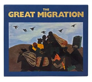 The Great Migration: An American Story. Jacob Lawrence, Walter Dean Myers, poem