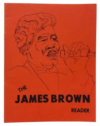 The James Brown Reader. Written by Mr. Welvin Stroud's Sixth Grade Class at the Martin Luther...