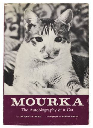 Mourka: The Autobiography of a Cat. Tanaquil Le Clercq, Martha Swope, photographs, George Balanchine