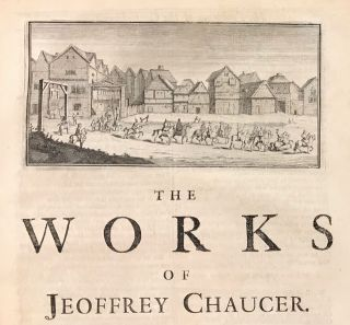 The Works of Geoffrey Chaucer, Compared with the Former Editions, and Many Valuable MSS. Out of which, Three Tales are added which were never before Printed