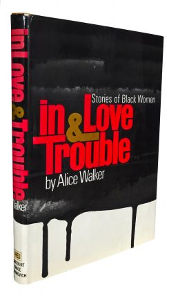 In Love & Trouble: Stories of Black Women. Alice Walker, Howard Zinn
