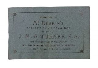 Notes by Mr. Ruskin on his Collection of Drawings by the Late J.M.W. Turner; with: original season ticket to the 1878 exhibition of Ruskin's Turner collection at the Fine Art Society