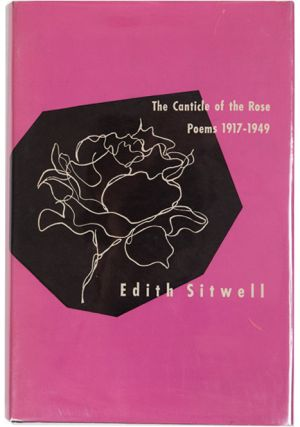 The Canticle of the Rose: Poems 1917-1949. Edith Sitwell, James Laughlin